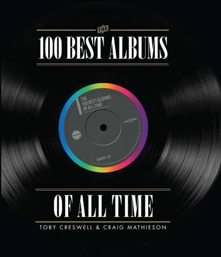 The 100 Best Albums of All Time (Hardback)