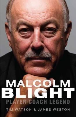 Malcolm Blight: Player, Coach, Legend (Paperback)