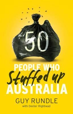 50 People Who Stuffed up Australia (Paperback)