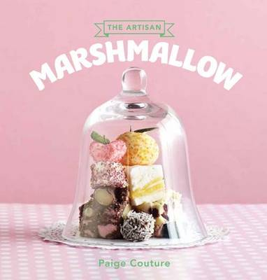 The Artisan Marshmallow (Hardback)