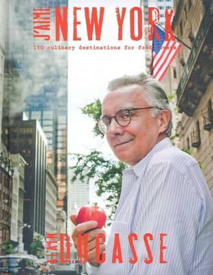 J'aime New York: A Taste of New York in 150 Culinary Destinations (Hardback)