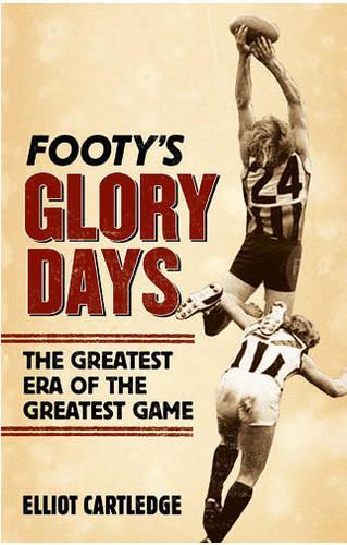 Footy's Glory Days (Paperback)