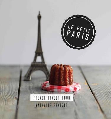 Petit Paris : French Finger Food: French finger food (Hardback)