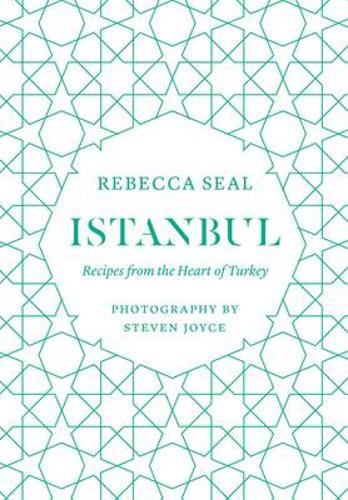 Istanbul: Recipes from the Heart of Turkey (Hardback)