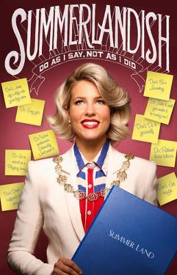 Summerlandish: Do As I Say, Not As I Did (Paperback)
