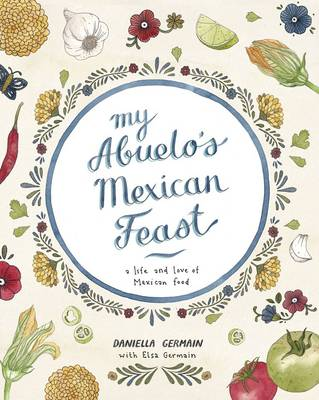 My Abuelo's Mexican Feast: An Illustrated Mexican Food Journey (Hardback)