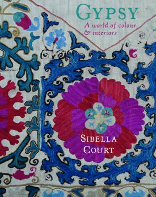 Gypsy: A World of Colour and Interiors (Hardback)