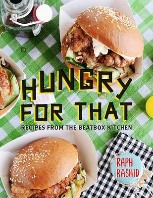 Hungry for That: Recipes from the Beatbox Kitchen (Hardback)