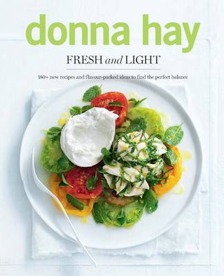 Fresh and Light: 180+ New Recipes and Flavour-packed Ideas to Find the Perfect Balance (Paperback)