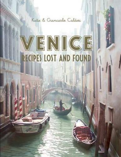 Venice: Recipes Lost and Found (Hardback)