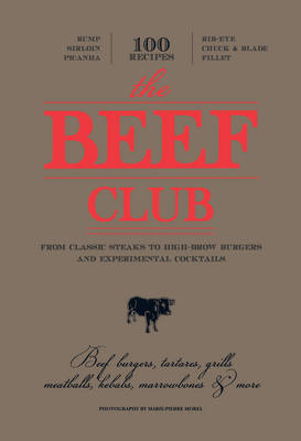 Beef Club: From High-Brow Burgers to Experimental Cocktails (Hardback)