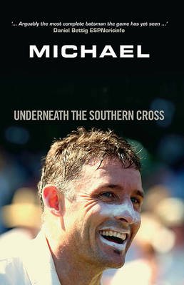 Michael Hussey: Underneath the Southern Cross (Paperback)
