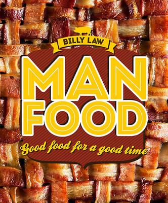Man Food: Good Food for a Good Time (Hardback)