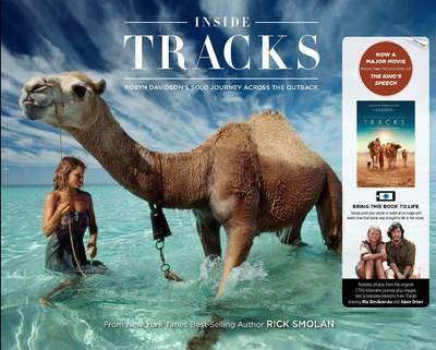 Inside Tracks: Robyn Davidson's Solo Journey Across the Outback (Hardback)