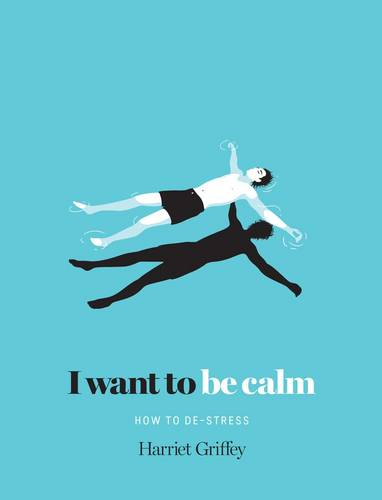 I Want to be Calm: How to de-Stress (Hardback)
