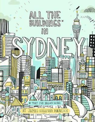All the Buildings in Sydney: ...that I've Drawn so Far (Hardback)