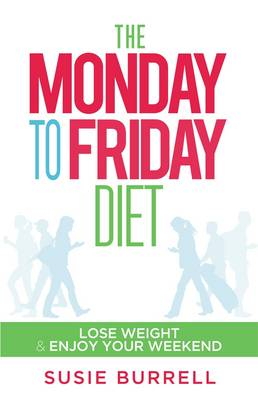 The Monday to Friday Diet (Paperback)