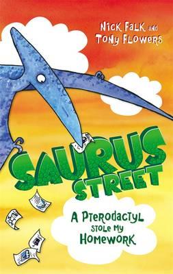 Saurus Street 2: A Pterodactyl Stole My Homework (Paperback)