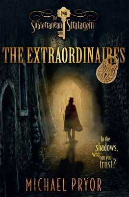 The Extraordinaires 2: The Subterranean Stratagem (Paperback)