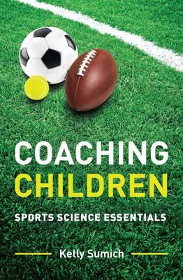 Coaching Children: Sports science essentials (Paperback)