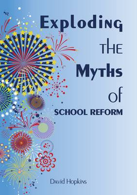 Exploding the Myths of School Reform (Paperback)