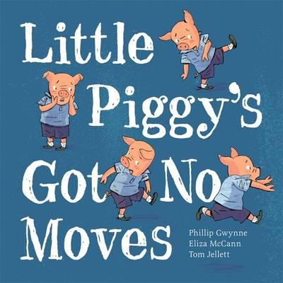 Little Piggy's Got no Moves (Paperback)