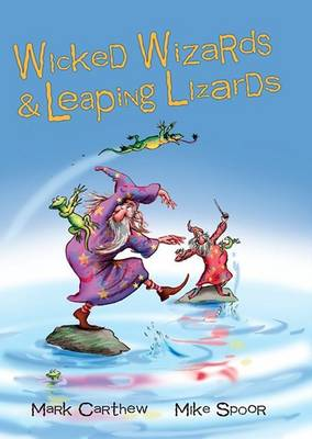 Wicked Wizards and Leaping Lizards (Paperback)