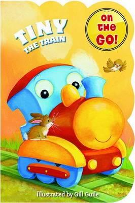 Chubby on the Go: Tiny the Train (Board book)