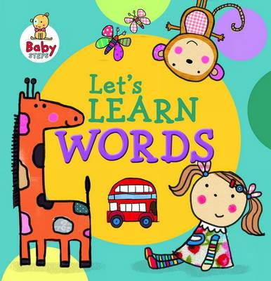 Baby Steps: Let's Learn Words (Board book)