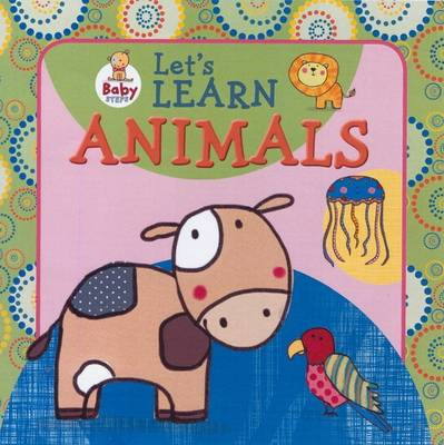 Baby Steps: Let's Learn Animals (Hardback)