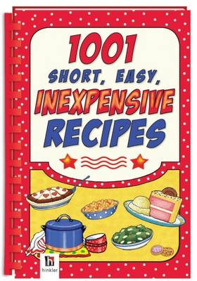 1001 Short, Easy, Inexpensive Recipes (Hardback)