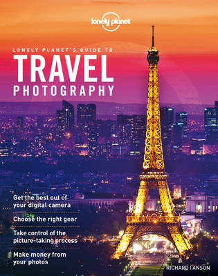 Lonely Planet's Guide to Travel Photography (Paperback)