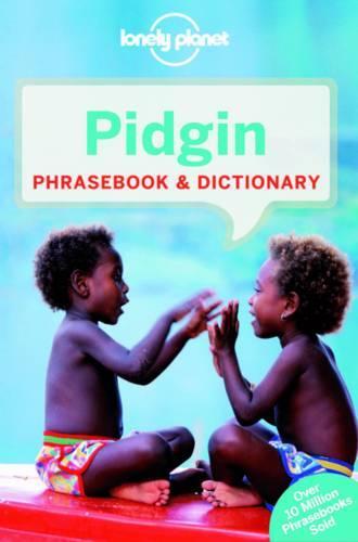 Lonely Planet Pidgin Phrasebook & Dictionary - Phrasebook (Paperback)