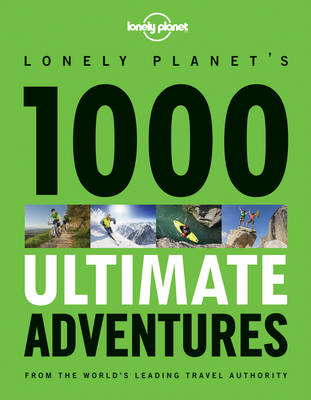 1000 Ultimate Adventures - Lonely Planet (Paperback)