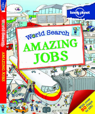 World Search - Amazing Jobs - Lonely Planet Kids (Hardback)