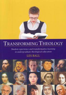 Transforming Theology: Student Experience and Transformative Learning in Undergraduate Theological Education (Paperback)