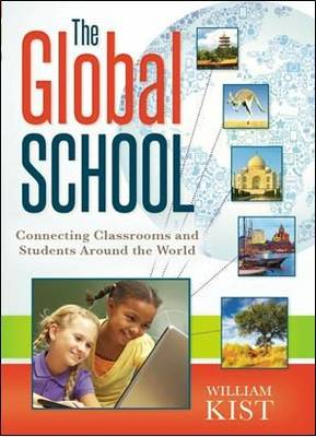 The Global School: Connecting Classrooms and Students Around the World (Paperback)