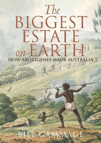 Biggest Estate on Earth: How Aborigines made Australia (Paperback)