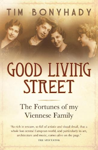 Good Living Street: The fortunes of my Viennese family (Paperback)