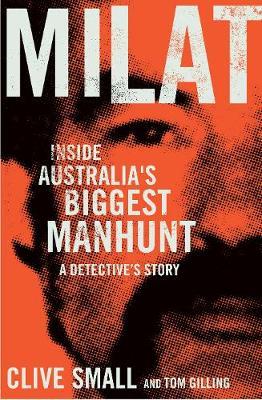 Milat: Inside Australia's Biggest Manhunt (Paperback)