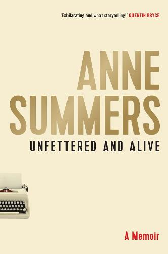 Unfettered and Alive: A memoir (Paperback)