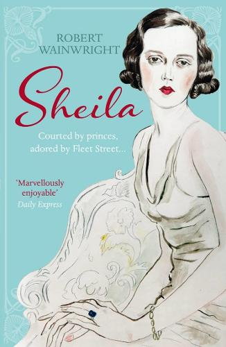 Sheila: The Australian ingenue who bewitched British society (Paperback)
