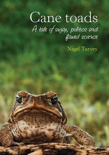 Cane toads: A Tale of Sugar, Politics and Flawed Science (Paperback)