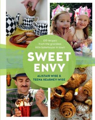 Sweet Envy: 100 Recipes from the Grandest Little Bakehouse in Town (Hardback)