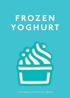 Frozen Yoghurt (Hardback)