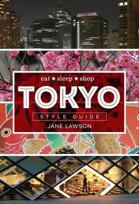 Tokyo Style Guide: Eat sleep shop (Hardback)