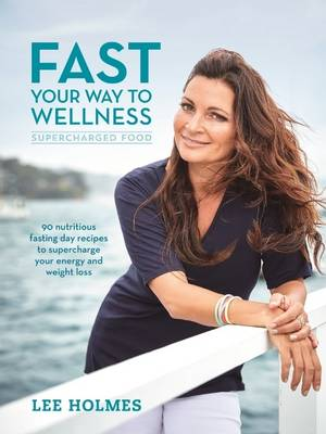 Fast Your Way to Wellness: Supercharged Food (Paperback)