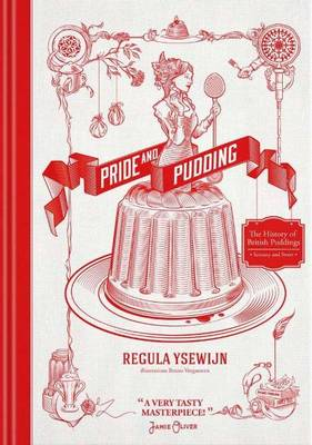 Pride and Pudding: The History of British Puddings, Savoury and Sweet (Hardback)