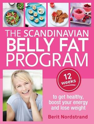 The Scandinavian Belly Fat Program: 12 Weeks to Get Healthy, Boost Your Energy and Lose Weight (Paperback)
