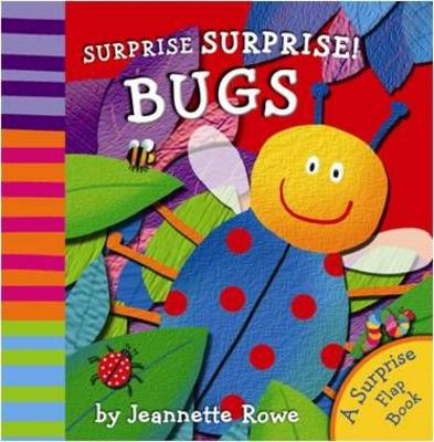 Surprise! Surprise! Bugs (Board book)